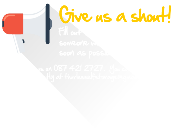 Give Thurles Self Storage a call today!